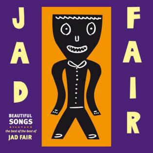JAD FAIR – Beautiful Songs: The Best Of The Best Of Jad Fair-Vinyl-Schallplatte,Fire Fidelity labels,FF138
