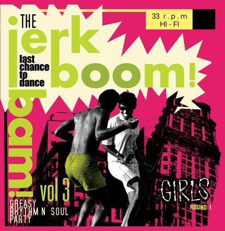 VARIOUS - JERK BOOM BAM VOL.3: Greasy Rhythm & Soul Party Volume Three - Girls Round 1 - Schallplatten Vinyl - Klangeimat