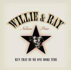 Nelson, Willie & Ray Price - Run That By Me One More Time - Vinyl Schallplatte