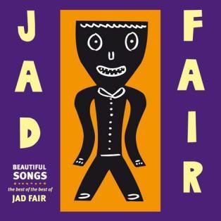 JAD FAIR – Beautiful Songs: The Best Of The Best Of Jad Fair-Vinyl-Schallplatte,Fire Fidelity labels,FF138